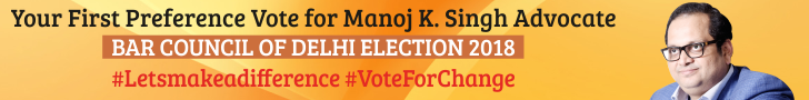 Bar Council of Delhi Election 2018: Your First Preference Vote for Manoj K. Singh Advocate