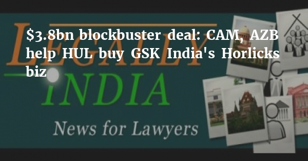 $3 8bn blockbuster deal: CAM, AZB help HUL buy GSK India's