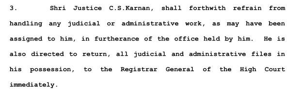 The Supreme Court order against Karnan stops him from conducting any judicial work
