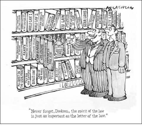 """The experienced solicitor is guiding the new trainee round the firm, and reveals a secret drinks cabinet in the library wall. """"Never forget, Dodson,"""" he advises, """"the spirit of the law is just as important as the letter of the law."""""""